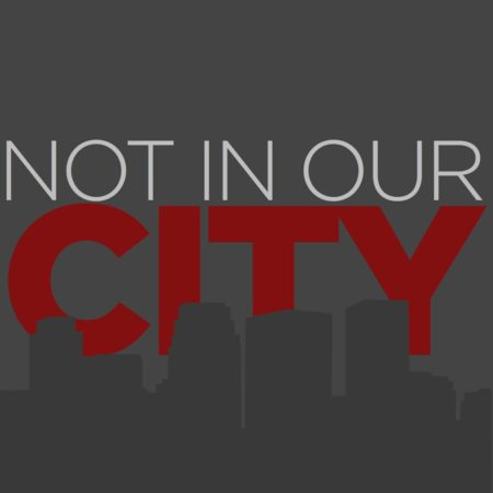 NOT IN OUR CITY